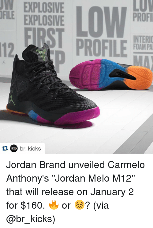 """Carmelo Anthony, Jordans, and Sports: LUV  FILE  PROFI  EXPLOSIVE  ERST  INTERIO  PROFILE  FOAMPA  tu br kicks Jordan Brand unveiled Carmelo Anthony's """"Jordan Melo M12"""" that will release on January 2 for $160. 🔥 or 😖? (via @br_kicks)"""