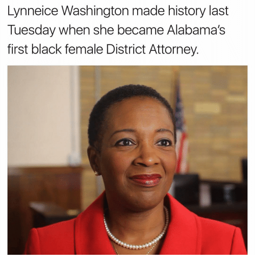 Memes, Alabama, and 🤖: Lynneice Washington made history last  Tuesday when she became Alabama's  first black female District Attorney
