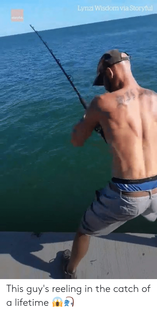 The Catch: Lynzi Wisdom via Storyful This guy's reeling in the catch of a lifetime 😱🎣