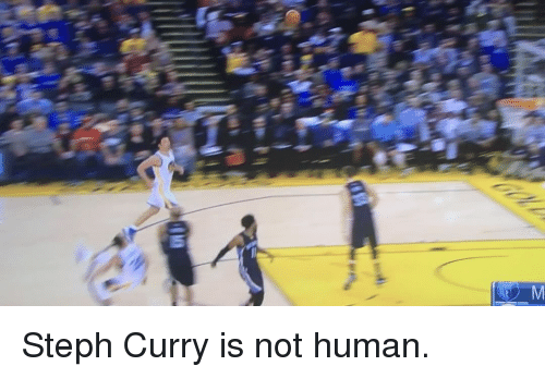 Basketball, Golden State Warriors, and Sports: M  ー Steph Curry is not human.