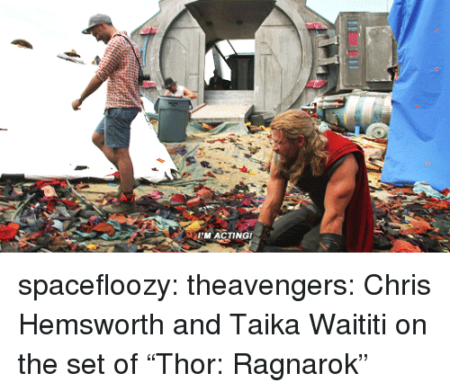 "Chris Hemsworth: M ACTING! spacefloozy: theavengers: Chris Hemsworth and Taika Waititi on the set of ""Thor: Ragnarok"""