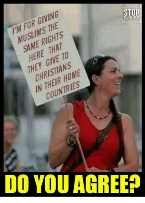 Memes, Home, and 🤖: M FOR GIVING  MUSLIMS THE  SAME RIGHTS  HERE THAT  THEY GIVE TO  CHRISTIANS  N THEIR HOME  STOP  COUNTRIES  DO YOU AGREE