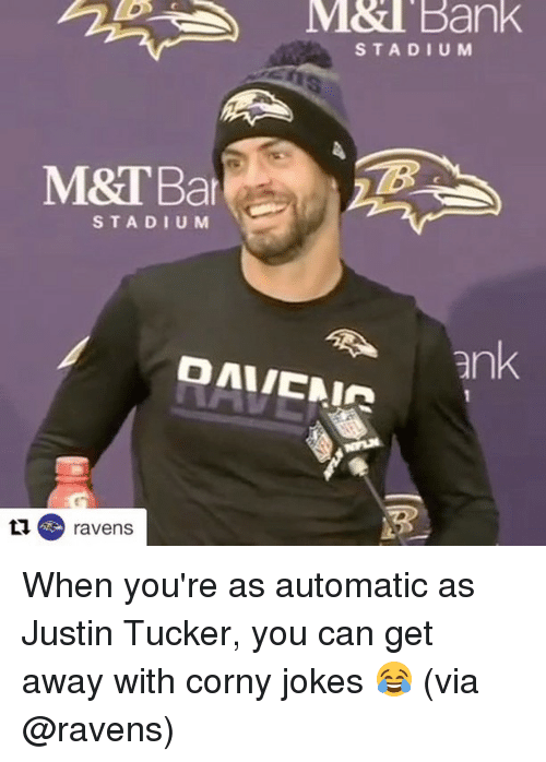 Justin Tucker: M&I Bank  M  M&T Bar  STADIUM  ank  ravens When you're as automatic as Justin Tucker, you can get away with corny jokes 😂 (via @ravens)