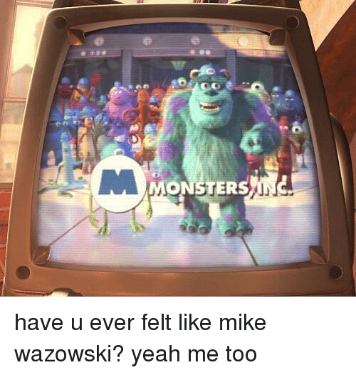 Humor Inspirational Quotes: Funny Mike Wazowski Memes Of 2017 On SIZZLE