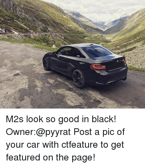 Post A Pic: M2s look so good in black! Owner:@pyyrat Post a pic of your car with ctfeature to get featured on the page!