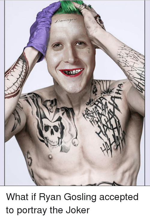 Funny, Joker, and Ryan Gosling: ma red What if Ryan Gosling accepted to portray the Joker