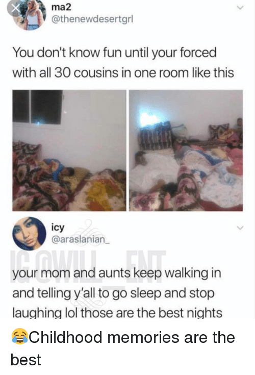 Lol, Memes, and Best: ma2  @thenewdesertgrl  You don't know fun until your forced  with all 30 cousins in one room like this  icy  @araslanian  your mom and aunts keep walking in  and telling y'all to go sleep and stop  laughing lol those are the best nights 😂Childhood memories are the best