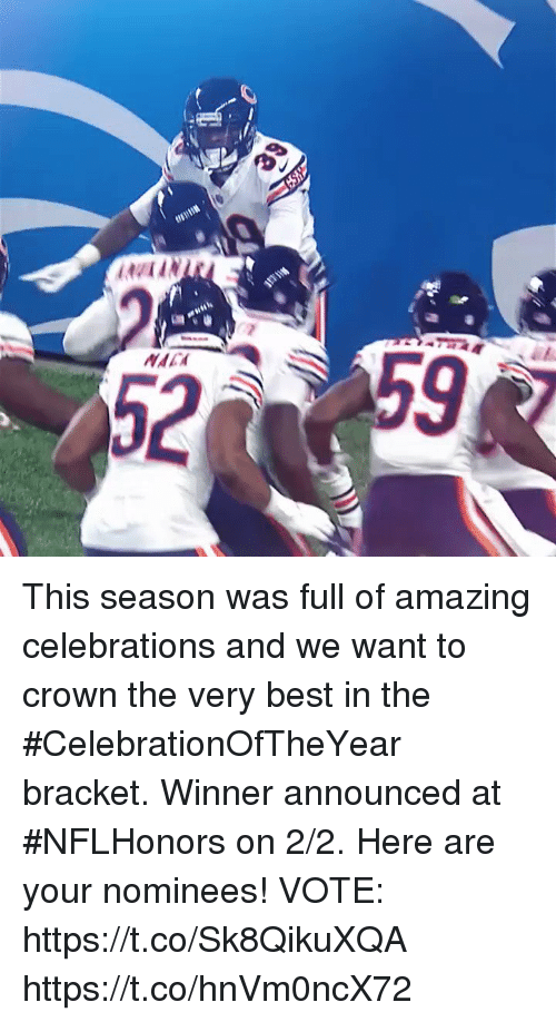 celebrations: MAC  52 This season was full of amazing celebrations and we want to crown the very best in the #CelebrationOfTheYear bracket. Winner announced at #NFLHonors on 2/2.  Here are your nominees! VOTE: https://t.co/Sk8QikuXQA https://t.co/hnVm0ncX72