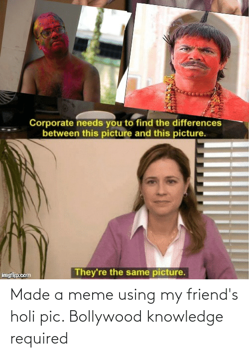 holi: Made a meme using my friend's holi pic. Bollywood knowledge required