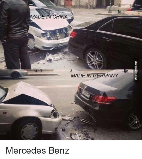 Search made in china memes on for Mercedes benz made in germany