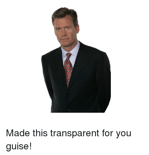 You Guise: Made this transparent for you guise!