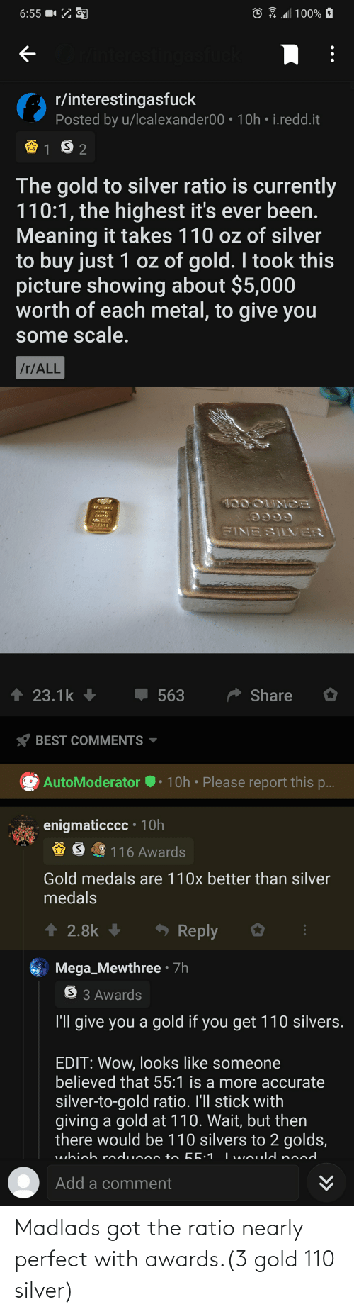 Silver: Madlads got the ratio nearly perfect with awards.(3 gold 110 silver)