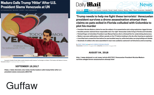 """the sundays: Maduro Calls Trump 'Hitler' After U.S.  President Slams Venezuela at UN  DailyMail  News  .com  by The Associated Press Sep.19.2017 3:39 PM ET/Source: Associated Press  Home U.K  News Sport  U.S. Showbiz 