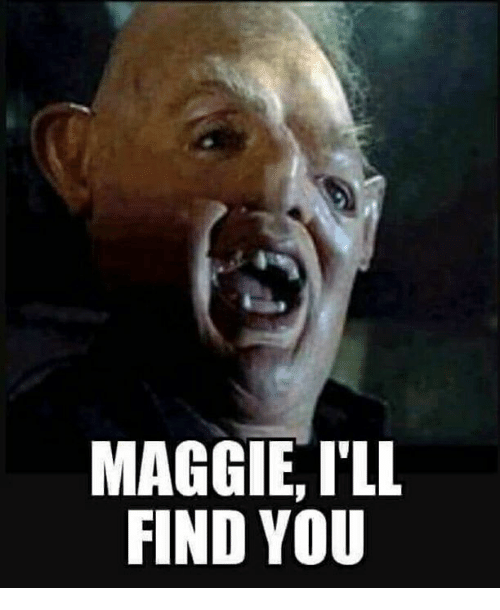 Ill Find You: MAGGIE, ILL  FIND YOU