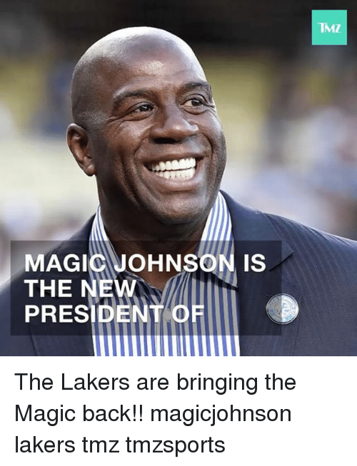 Memes, Magic, and Presidents: MAGICIJOHNSON IS  THE NEW  PRESIDENT  TMZ The Lakers are bringing the Magic back!! magicjohnson lakers tmz tmzsports