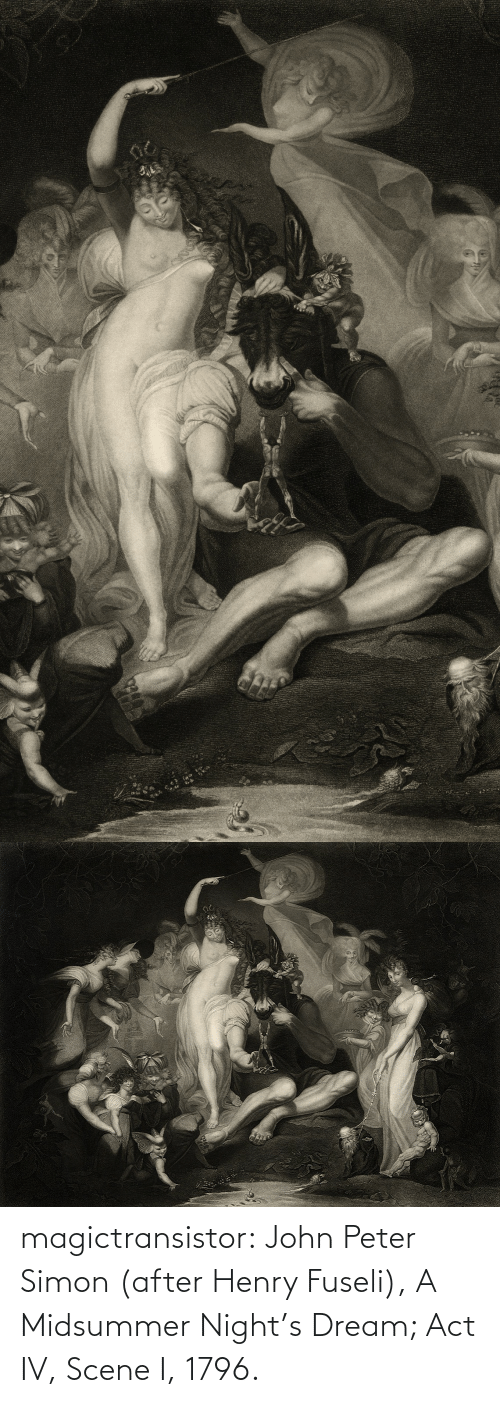 peter: magictransistor:  John Peter Simon (after Henry Fuseli), A Midsummer Night's Dream; Act IV, Scene I, 1796.