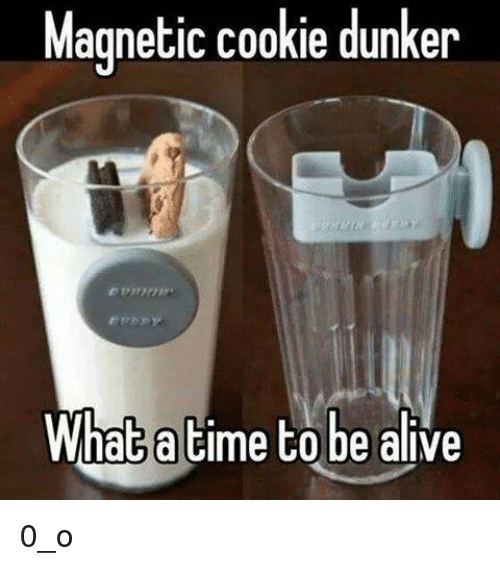 Atimate: Magnetic cookie dunker  What atime to be alive 0_o