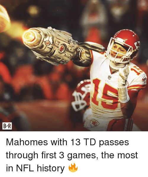 Nfl, Games, and History: Mahomes with 13 TD passes through first 3 games, the most in NFL history 🔥