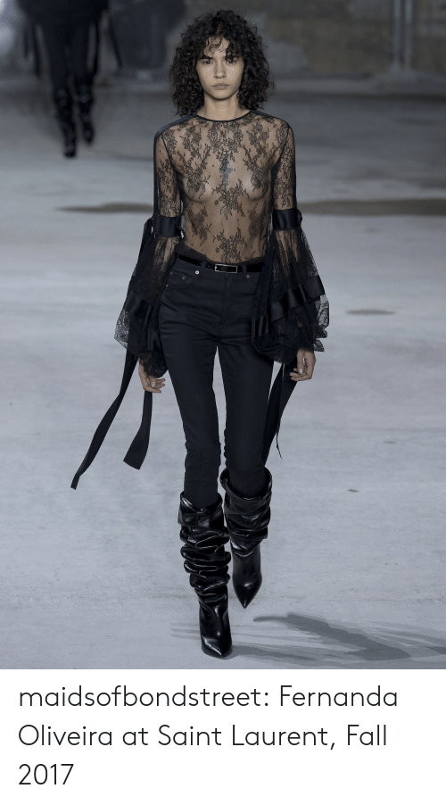 Oliveira: maidsofbondstreet:  Fernanda Oliveira at Saint Laurent, Fall 2017