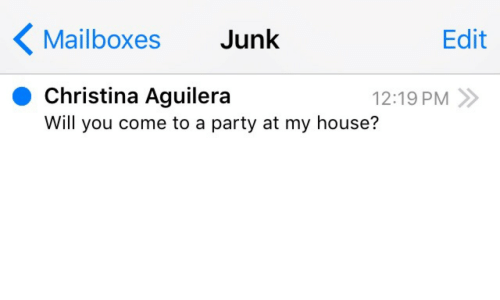 Christina Aguilera: Mailboxes Junk  Edit  Christina Aguilera  Will you come to a party at my house?  12:19 PM»