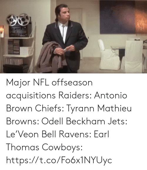 earl: Major NFL offseason acquisitions  Raiders: Antonio Brown  Chiefs: Tyrann Mathieu  Browns: Odell Beckham  Jets: Le'Veon Bell  Ravens: Earl Thomas   Cowboys: https://t.co/Fo6x1NYUyc