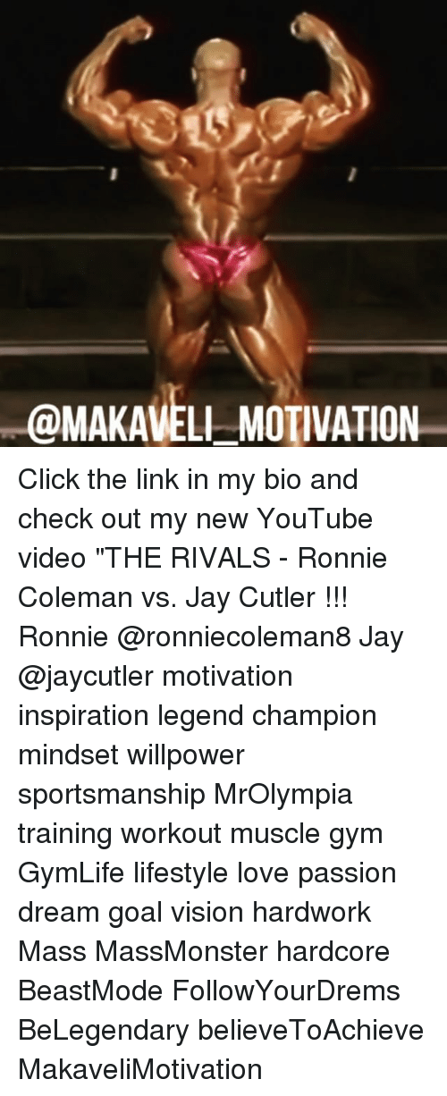 """Click, Gym, and Jay: @MAKAVELI-MOTIVATION Click the link in my bio and check out my new YouTube video """"THE RIVALS - Ronnie Coleman vs. Jay Cutler !!! Ronnie @ronniecoleman8 Jay @jaycutler motivation inspiration legend champion mindset willpower sportsmanship MrOlympia training workout muscle gym GymLife lifestyle love passion dream goal vision hardwork Mass MassMonster hardcore BeastMode FollowYourDrems BeLegendary believeToAchieve MakaveliMotivation"""