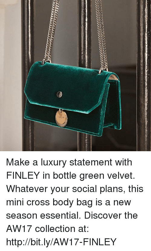 Memes, Cross, and Discover: Make a luxury statement with FINLEY in bottle green velvet. Whatever your social plans, this mini cross body bag is a new season essential. Discover the AW17 collection at: http://bit.ly/AW17-FINLEY