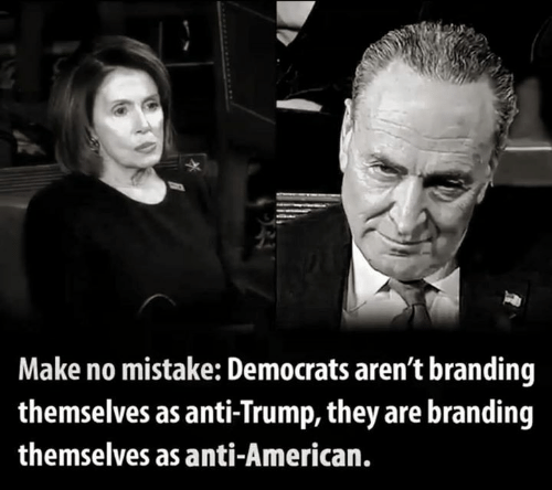 Anti Trump: Make no mistake: Democrats aren't branding  themselves as anti-Trump, they are branding  themselves as anti-American.