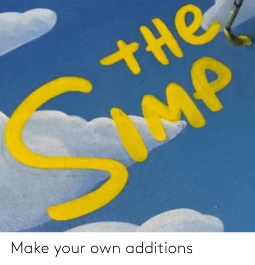make your own: Make your own additions