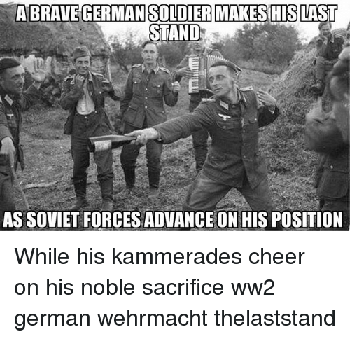 Ww2 German: MAKES HIS  STAND  AS SOVIET FORCES ADVANCE ON HIS POSITION While his kammerades cheer on his noble sacrifice ww2 german wehrmacht thelaststand