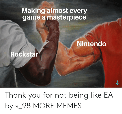 rockstar: Making almost every  game a masterpiece  Nintendo  Rockstar Thank you for not being like EA by s_98 MORE MEMES