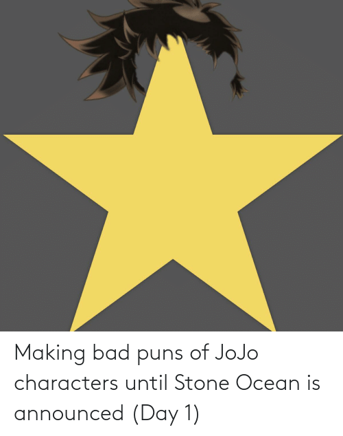 Bad Puns: Making bad puns of JoJo characters until Stone Ocean is announced (Day 1)