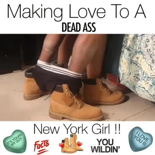 making love: Making love To A  DEAD ASS  New York Girl !  YOU K  WILDIN'