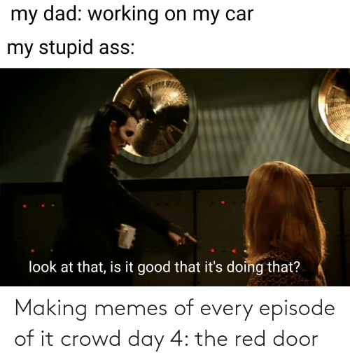 crowd: Making memes of every episode of it crowd day 4: the red door