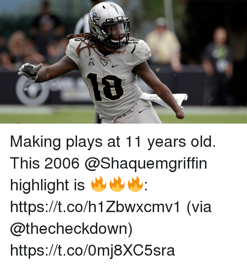 Memes, Old, and 🤖: Making plays at 11 years old.  This 2006 @Shaquemgriffin highlight is 🔥🔥🔥: https://t.co/h1Zbwxcmv1 (via @thecheckdown) https://t.co/0mj8XC5sra