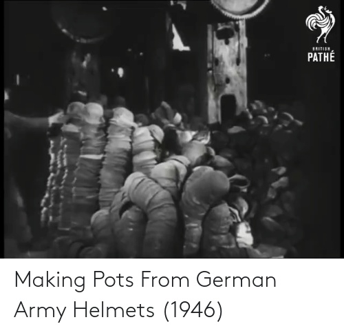 german army: Making Pots From German Army Helmets (1946)
