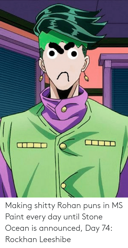ms paint: Making shitty Rohan puns in MS Paint every day until Stone Ocean is announced, Day 74: Rockhan Leeshibe