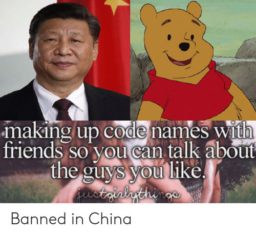 Code Names: making up code names with  friends so you can talk about  the gulys you like Banned in China