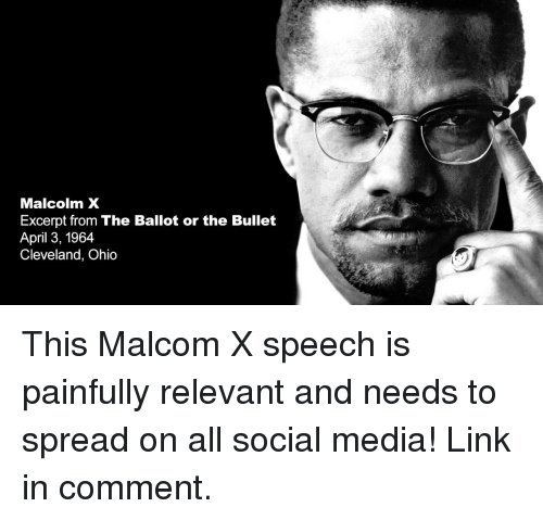 malcom x: Malcolm X  Excerpt from The Ballot or the Bullet  April 3, 1964  Cleveland, Ohio