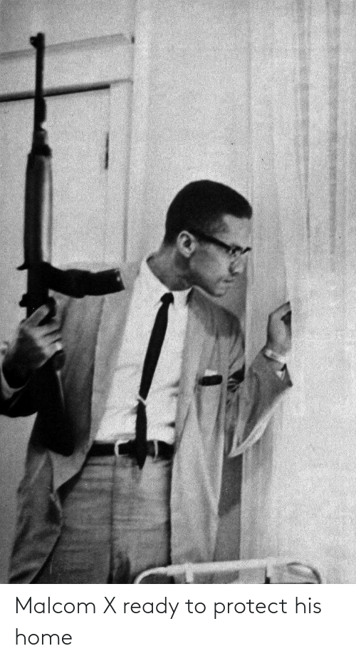 malcom x: Malcom X ready to protect his home