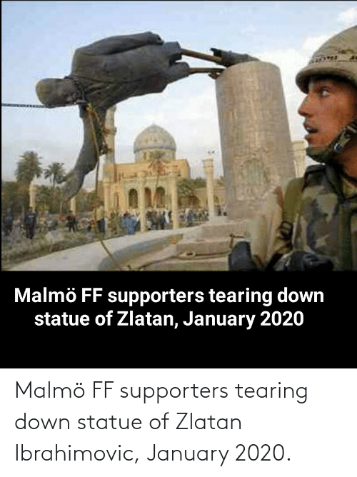 Zlatan Ibrahimovic: Malmö FF supporters tearing down statue of Zlatan Ibrahimovic, January 2020.