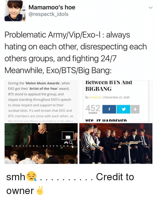 """Melonism: Mamamoois hoe  arespectk idols  Problematic Army/Vip/Exo-l always  hating on each other, disrespecting each  others group  and fighting 24/7  Meanwhile, Exo/BTS/Big Bang  Between BTS And  During the Melon Music Awards', when  BIGBANG  EXO got their """"Artist of the Year"""" award,  BTS stood to applaud the group, and  December 27, 2016  By  dn Lacson stayed standing throughout EXO's speech  to show respect and support to their  452 f  sunbae idols. It's well known that EXO and  SHARES  BTS members are close with each other, so  mr annan inn nach nth  cr. D A Y L O V E B A E K H Y U N smh😪 . . . . . . . . . . Credit to owner✌"""