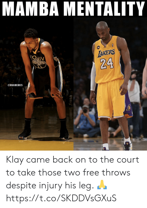 mamba: MAMBA MENTALITY  AKERS  IN  The  24  @NBAMEMES Klay came back on to the court to take those two free throws despite injury his leg. 🙏 https://t.co/SKDDVsGXuS