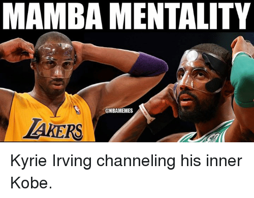 Kyrie Irving, Nba, and Kobe: MAMBA MENTALITY  @NBAMEMES  AKERS Kyrie Irving channeling his inner Kobe.
