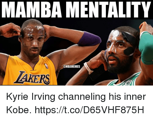 Kyrie Irving, Los Angeles Lakers, and Memes: MAMBA MENTALITY  @NBAMEMES  LAKERS Kyrie Irving channeling his inner Kobe. https://t.co/D65VHF875H