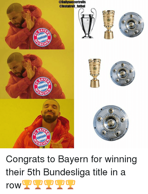 Memes, Bayern, and 🤖: MAMMA  NCH  AY  NCH  NC  @Daily Soccertrolls  @Instatroli futbol Congrats to Bayern for winning their 5th Bundesliga title in a row🏆🏆🏆🏆🏆