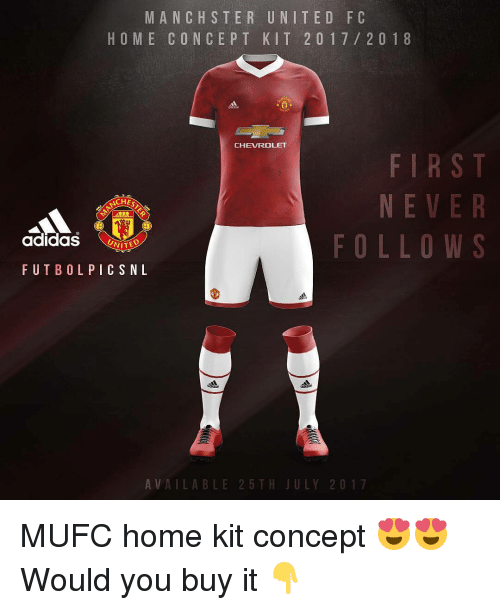 Adidas, Memes, and Chevrolet: MAN CH S TER UNITED FC  H O M E CONCE P T K I T 2 0 1 7 2 0 1 8  CHEVROLET  FIRST  NEVER  CHES  FOLLOW S  adidas  UNITED  FUTBOL PICS NL  A V AIL A BLE 2 5 TH JULY 2 0 1 7 MUFC home kit concept 😍😍 Would you buy it 👇