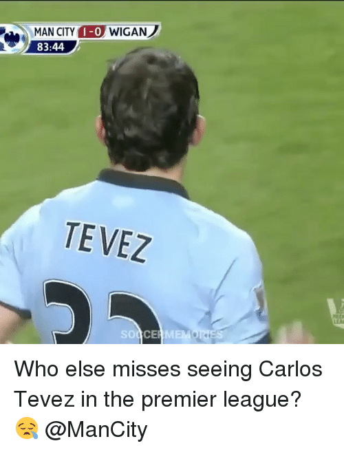 Memes, 🤖, and Tevez: MAN CITY  I -0  WIGAN  83:44  TEVEZ Who else misses seeing Carlos Tevez in the premier league? 😪 @ManCity