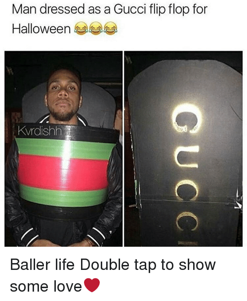 gucci-flip-flop: Man dressed as a Gucci flip flop for  Halloween Baller life Double tap to show some love❤️