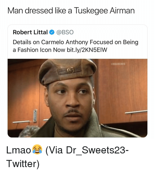 Carmelo Anthony: Man dressed like a Tuskegee Airman  Robert Littal@BSO  Details on Carmelo Anthony Focused on Being  a Fashion Icon Now bit.ly/2KN5EIW  @NBAMEMES Lmao😂 (Via Dr_Sweets23-Twitter)